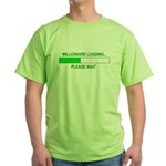 Millioniare loading... Green T-Shirt