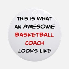awesome basketball coach Round Ornament