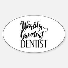 World's Greatest Dentist Sticker (Oval)