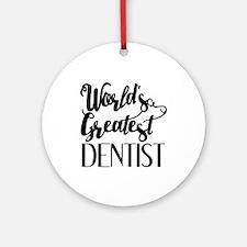 World's Greatest Dentist Round Ornament