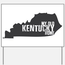 My Old Kentucky Home Yard Sign