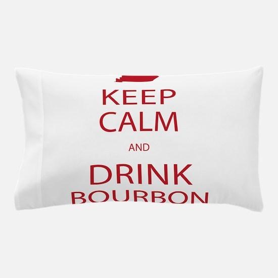Keep Calm and Drink Bourbon Pillow Case