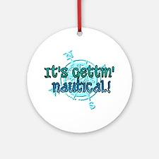 gettin nautical Ornament (Round)