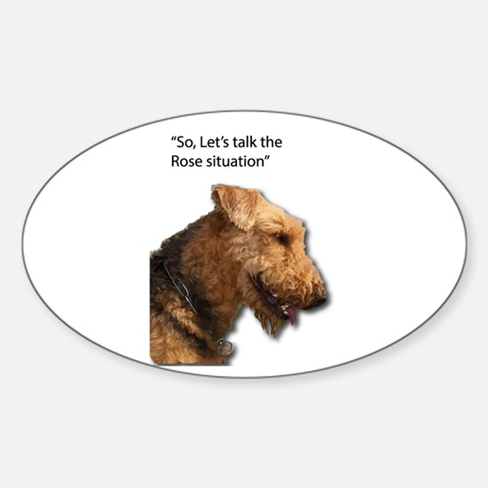 Airedale Destroyed your Rose Bushes Decal