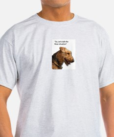 Airedale Destroyed your Rose Bushes T-Shirt