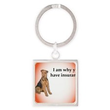 Airedales: Why you have insurance Keychains