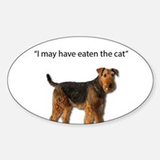 Airedale Just ate the cat Decal
