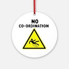 No Co-ordination Ornament (Round)