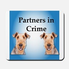 Airedale Terrier Partners in Crime Mousepad