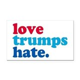 "Love trumps hate 3"" x 5"""