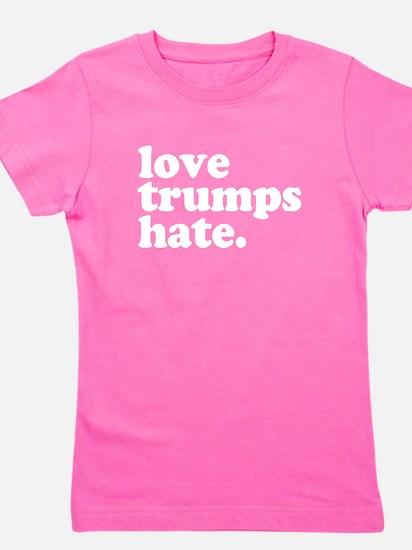 love trumps hate Girl's Tee