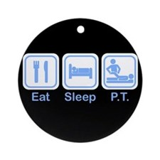 Eat, Sleep, PT Ornament (Round)