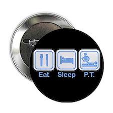 Eat, Sleep, PT Button