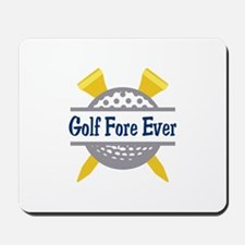 Golf Fore Ever Mousepad