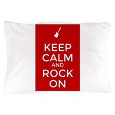 Keep Calm and Rock On Pillow Case