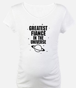 Greatest Fiance In The Universe Shirt