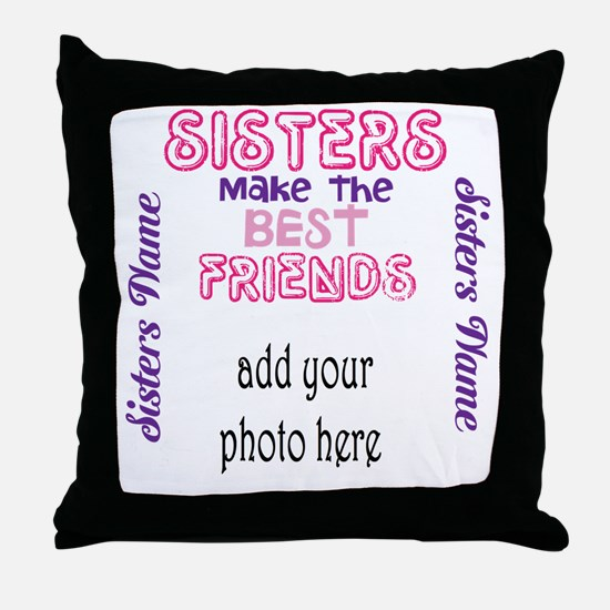 Sisters Make the Best Friends: Photo, name Throw P