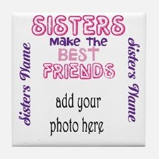 Sisters Make the Best Friends: Photo, name Tile Co