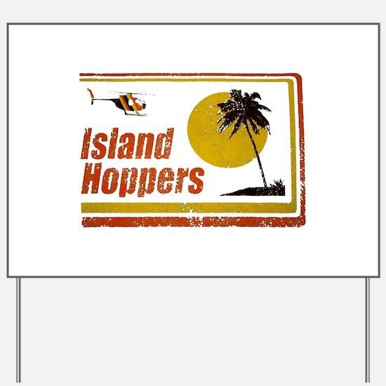 Island Hoppers Yard Sign