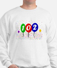 102nd Birthday Sweatshirt