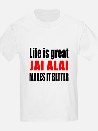 Life is great Jai Alai makes it T-Shirt