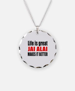 Life is great Jai Alai makes Necklace