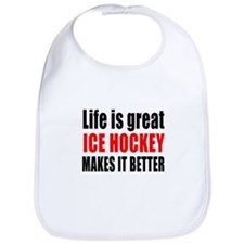 Life is great Ice Hockey makes it better Bib
