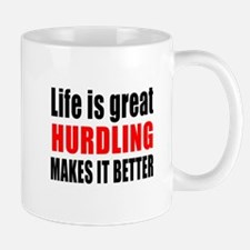 Life is great Hurdling makes it better Mug