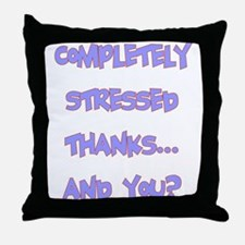 completely stressed Throw Pillow