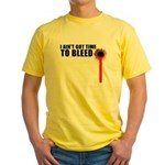 Ain't Got Time To Bleed Yellow T-Shirt