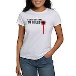 Ain't Got Time To Bleed Women's T-Shirt