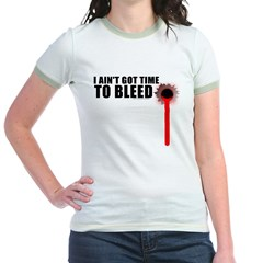 Ain't Got Time To Bleed T