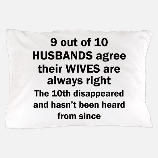 9 out of 10 HUSBANDS Pillow Case