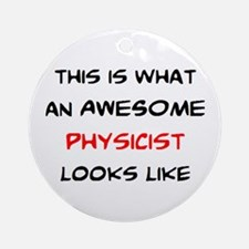 awesome physicist Round Ornament