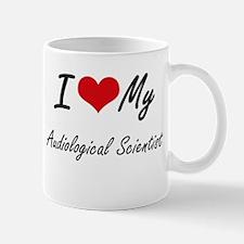 I love my Audiological Scientist Mugs