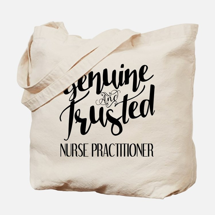Nurse Practitioner Genuine and Trusted Tote Bag