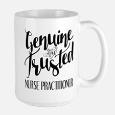 Nurse Practitioner Genuine and Trusted Mug