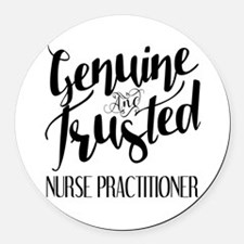 Nurse Practitioner Genuine and Tr Round Car Magnet