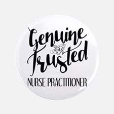 Nurse Practitioner Genuine and Trusted Button