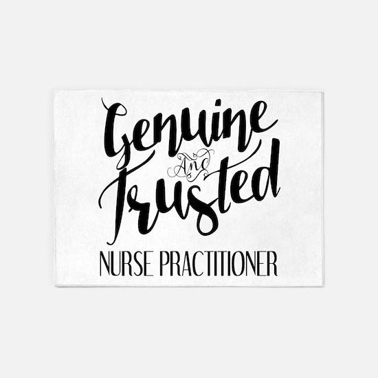 Nurse Practitioner Genuine and Trus 5'x7'Area Rug