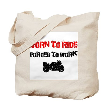 Born to ride, forced to work Tote Bag