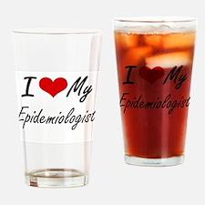 I love my Epidemiologist Drinking Glass