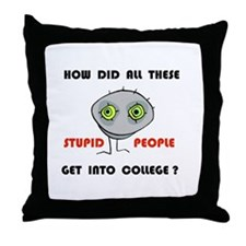 STUPID COLLEGE Throw Pillow