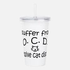 O.C.D. Obsessive Cat Disorder Acrylic Double-wall