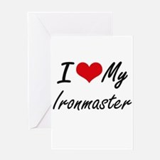 I love my Ironmaster Greeting Cards