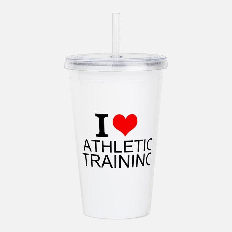 I Love Athletic Training Acrylic Double-wall Tumbl
