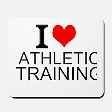 I Love Athletic Training Mousepad