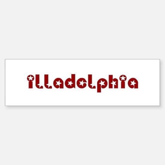 illadelphia Bumper Bumper Bumper Sticker