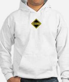 Safety First Sign Hoodie