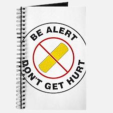 Be Alert Don't Get Hurt Journal